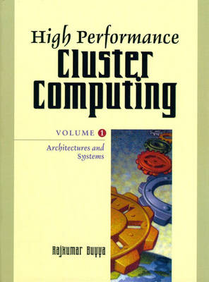 High Performance Cluster Computing: Architectures and Systems, Vol. 1 (Hardback)