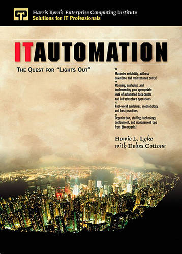 IT Automation: The Quest for Lights Out (Hardback)