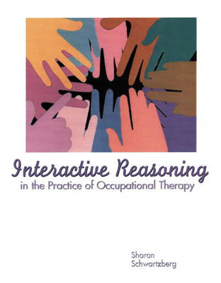 Interactive Reasoning in the Practice of Occupational Therapy (Paperback)