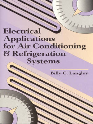 Electrical Applications for Air Conditioning and Refrigeration Systems (Hardback)