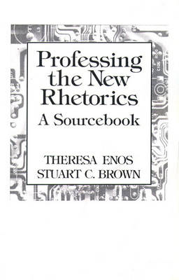 Professing the New Rhetorics: A Sourcebook (Paperback)