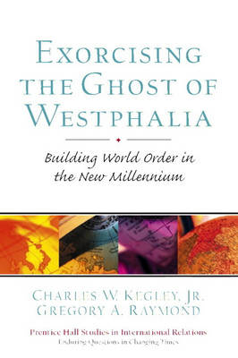 Exorcising the Ghost of Westphalia: Building World Order in the New Millennium (Paperback)