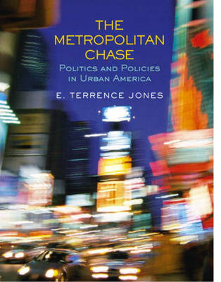 The Metropolitan Chase: Politics and Policies in Urban America (Paperback)