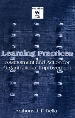 Learning Practices: Assessment and Action for Organizational Improvement (Paperback)
