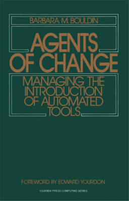 Agents of Change: Managing the Introduction of Automated Tools (Paperback)