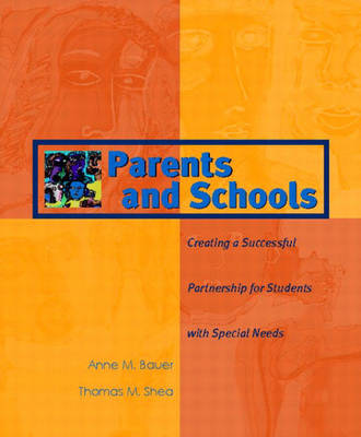 Parents and Schools: Creating a Successful Partnership for Students with Special Needs (Paperback)