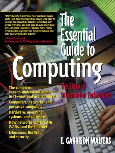 The Essential Guide to Computing: The Story of Information Technology (Paperback)