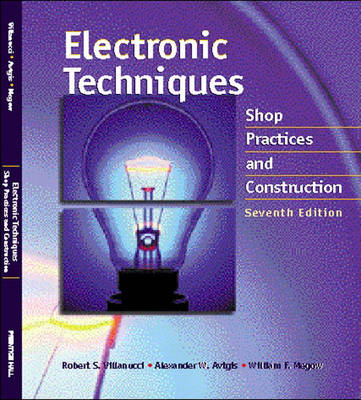 Electronic Techniques: Shop Practices and Construction (Hardback)