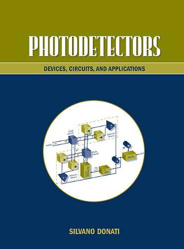 Photodetectors: Devices, Circuits and Applications (Hardback)