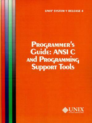 Unix System V - ANSI C and Programming Support Tools: UNIX System V Release 4 Programmer's Guide Ansi C and Programming Support Tools Programmer's Guide Release 4 (Paperback)