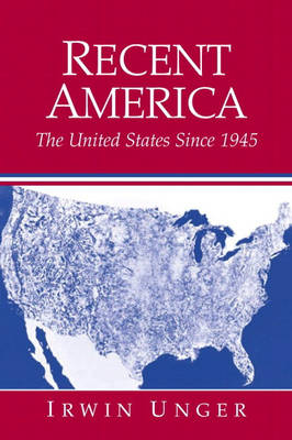 Recent America: The United States Since 1945 (Paperback)