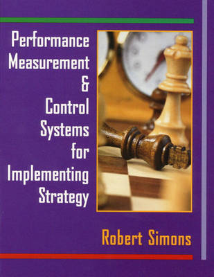 Performance Measurement and Control Systems for Implementing Strategy: Text only (Hardback)