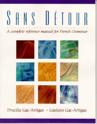 Sans detour: A Complete Reference Manual for French Grammar (Paperback)