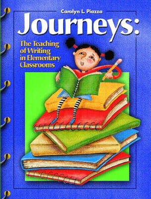 Journeys: The Teaching of Writing in the Elementary Classrooms (Paperback)