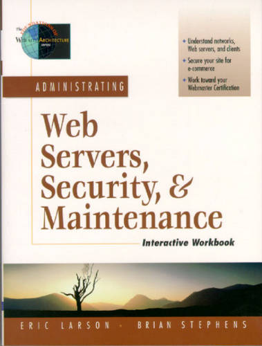 Administrating Web Servers, Security, & Maintenance Interactive Workbook (Paperback)
