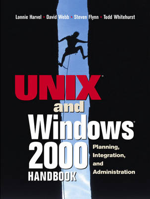 The UNIX and Windows 2000 Handbook: Planning, Integration and Administration (Paperback)