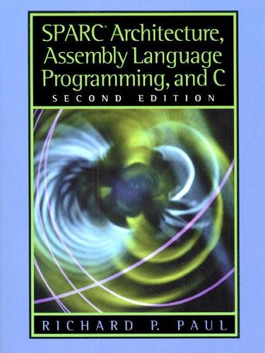 SPARC Architecture, Assembly Language Programming, and C (Paperback)