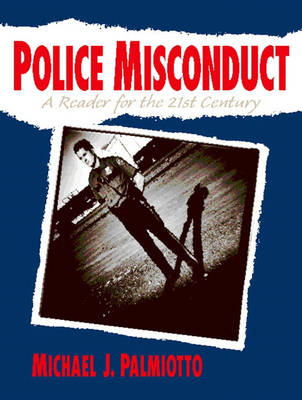 Police Misconduct: A Reader for the 21st Century (Paperback)
