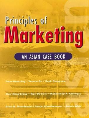Principles of Marketing: An Asian Case Book (Paperback)