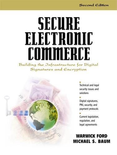 Secure Electronic Commerce: Building the Infrastructure for Digital Signatures and Encryption (Paperback)