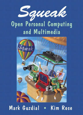 Squeak: Open Personal Computing and Multimedia (Paperback)