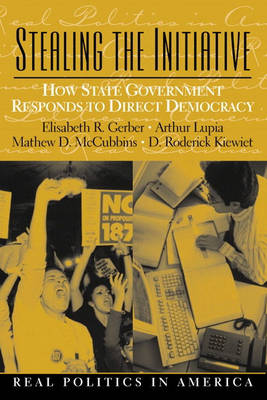 Stealing the Initiative: How State Government Responds to Direct Democracy (Paperback)