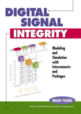 Digital Signal Integrity: Modeling and Simulation with Interconnects and Packages (Hardback)