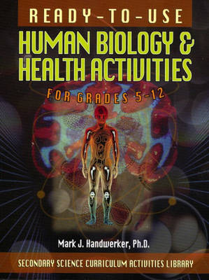 Ready-To-Use Human Biology and Health Activites for Grades 5-12 (Paperback)