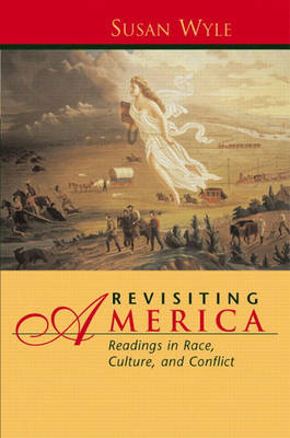 Revisiting America: Reading in Race, Culture and Conflict (Paperback)