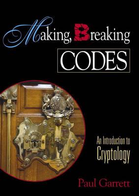 Making, Breaking Codes: Introduction to Cryptology (Hardback)