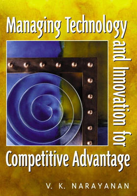 Managing Technology and Innovation for Competitive Advantage (Hardback)