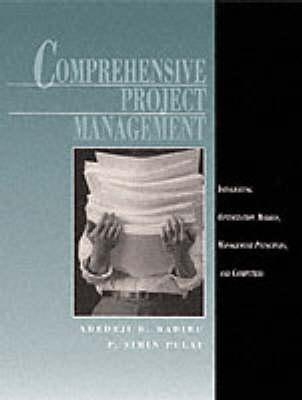 Comprehensive Project Management: Integrating Optimization Models, Management Principles, and Computers (Paperback)