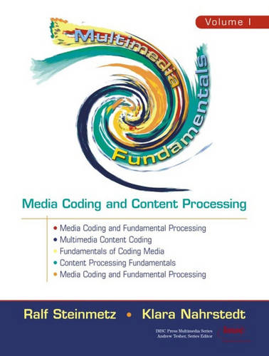 Multimedia Fundamentals, Volume 1: Media Coding and Content Processing (Hardback)