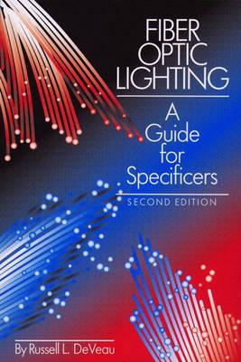 Fiber Optic Lighting: A Guide for Specifiers (Hardback)