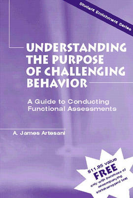 Understanding the Purpose of Challenging Behavior: A Guide to Conducting Functional Assessments (Paperback)