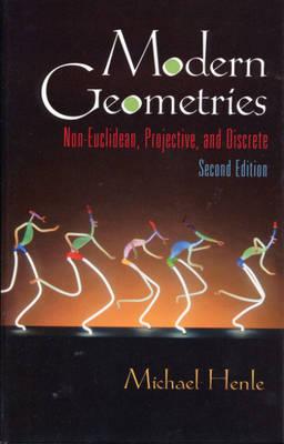Modern Geometries: Non-Euclidean, Projective, and Discrete Geometry (Hardback)