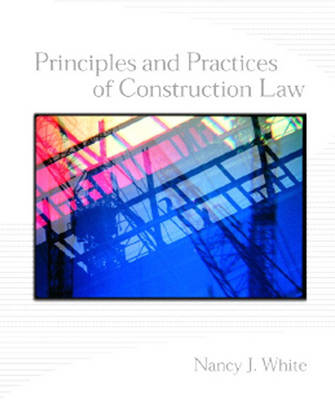 Principles and Practices of Construction Law (Hardback)