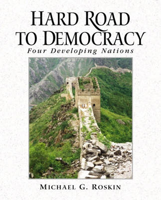 Hard Road to Democracy: Four Developing Nations (Paperback)