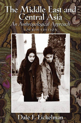 The Middle East and Central Asia: An Anthropological Approach (Paperback)