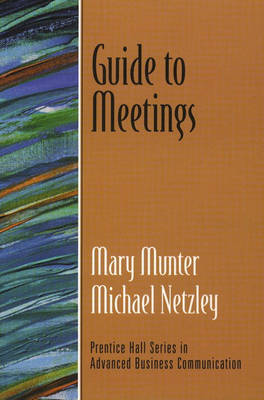 Guide to Meetings (Guide to Business Communication Series) (Paperback)