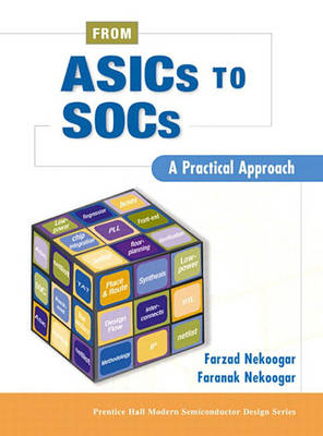 From ASICs to SOCs: A Practical Approach (Hardback)
