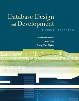 Database Design and Development: A Visual Approach (Paperback)
