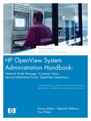 OpenView System Administration Handbook: Network Node Manager, Customer Views, Service Information Portal, OpenView Operations (Paperback)