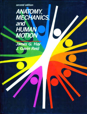 Anatomy, Mechanics, and Human Motion (Hardback)