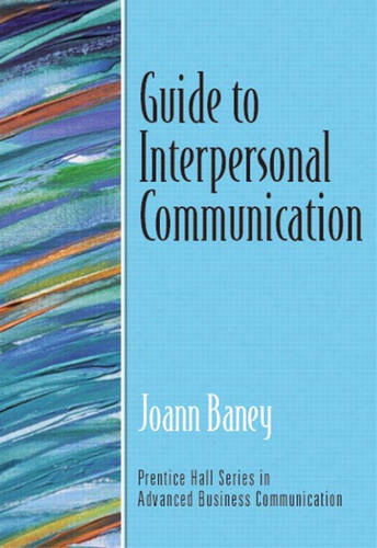 Guide to Interpersonal Communication (Guide to Business Communication Series) (Paperback)