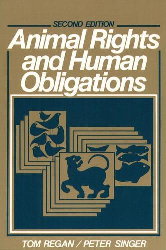 Animal Rights and Human Obligations (Paperback)