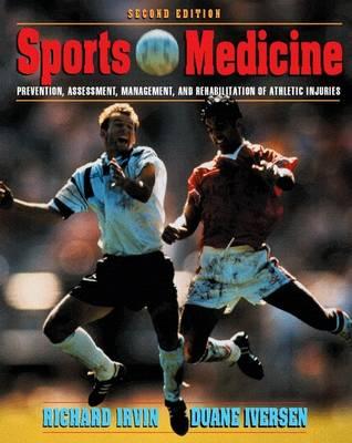 Sports Medicine: Prevention, Assessment, Management & Rehabilitation of Athletic Injuries (Paperback)