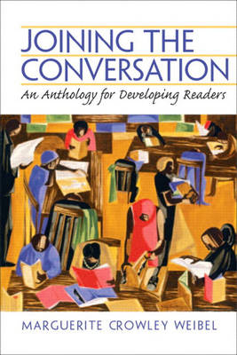 Joining the Conversation: An Anthology for Developing Readers (Paperback)