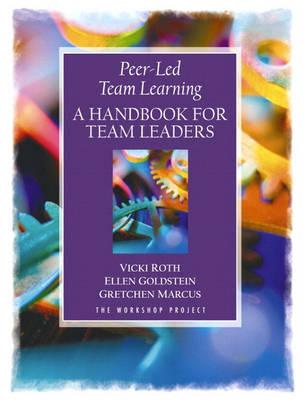 Peer-Led Team Learning: A Handbook for Team Leaders (Paperback)