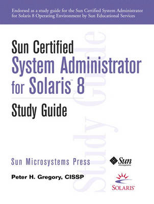Sun Certified System Administrator for Solaris 8 Study Guide (Paperback)